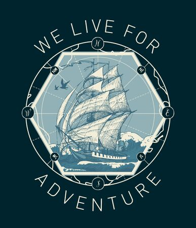 Vector banner in retro style on the theme of travel, adventure and discovery with the words We live for adventure. Hand-drawn illustration with a vintage sailing ship floating on the sea waves