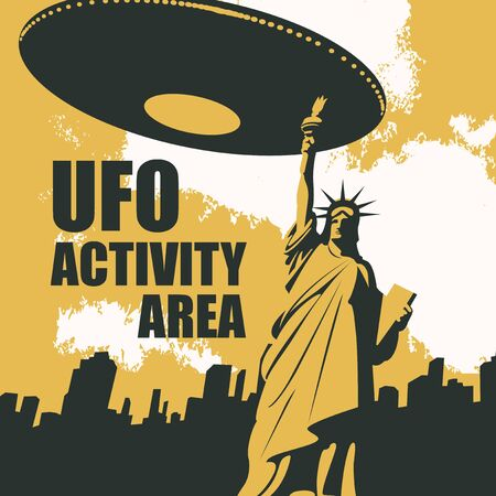 Vector banner on the theme of alien attacks in the United States. UFO invasion. Illustration of the Statue of Liberty and a large flying saucer hovering over the city with words UFO activity area