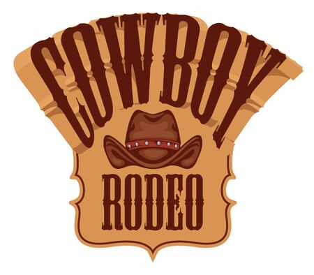 Vector emblem for a Cowboy Rodeo show in retro style. Decorative illustration with cowboy hat and lettering. Illustration