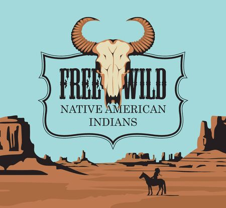 Western vintage banner with a bull skull and Western landscape. Vector illustration with the emblem of the free Wild West on the background of a hot Prairie with the silhouette of an Indian on a horse Illustration