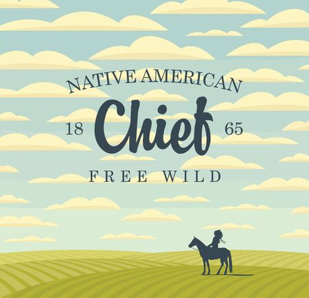 Vector banner on the theme of the Free Wild West and native american. Decorative landscape with green fields, sky with clouds and a silhouette of an Indian Chief on a horse. Western vintage background
