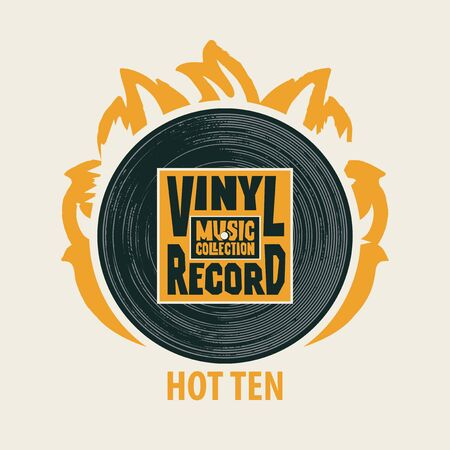 Vector music banner in retro style with black vinyl record on fire and words Vinyl record, Music collection, Hot ten.