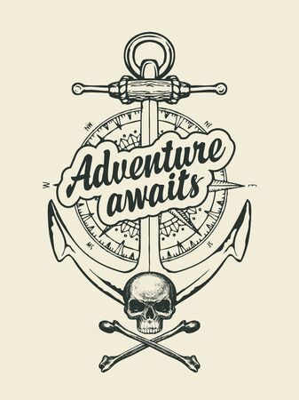 Hand-drawn ship anchor, skull bones, old compass and inscription Adventure awaits. Decorative vector banner in retro style on the theme of travel and adventure