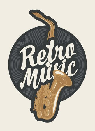 Music emblem or poster with calligraphic inscription Retro music and saxophone on a background of vinyl record. Vector illustration, suitable for flyer, banner, icon, cover, design element, invitation