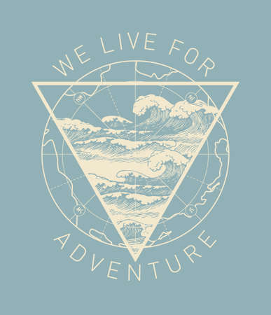 Hand-drawn illustration with an old map and a triangle with waves in retro style. Vector banner on the theme of adventure, travel and discovery with the words We live for adventure. World oceans day 向量圖像