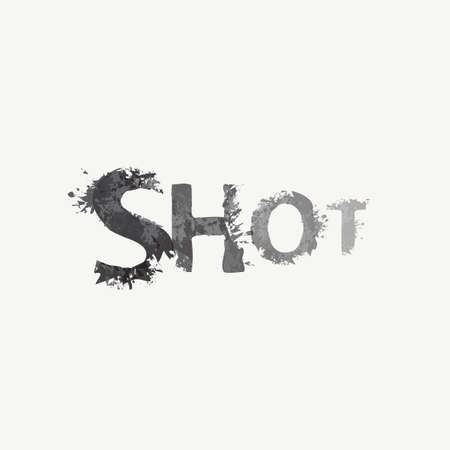 SHOT lettering in grunge style. Vector illustration in the form of abstract inscription with stains, splashes and blots of gray paint on a light background