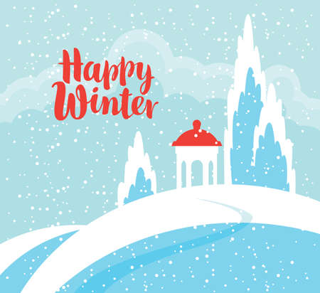 Snowy winter landscape with a gazebo on a snow-covered hill. Vector illustration in blue colors, winter background with red calligraphic inscription Happy winter