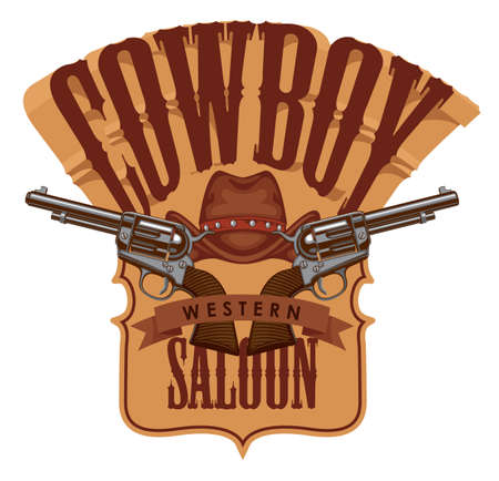 Banner for a Cowboy Western Saloon in retro style. Decorative vector illustration with cowboy hat, two old revolvers and lettering.