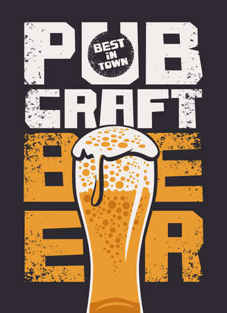 Banner for a best pub in town with the craft beer. Vector illustration in a grunge style with inscriptions and a full glass of frothy amber beer on the black background