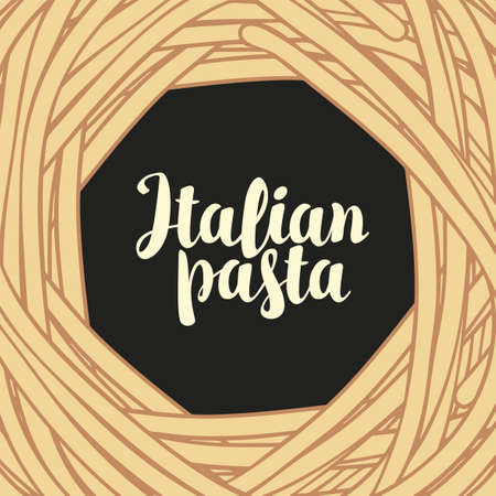 Vector banner or background with frame from italian pasta in flat style. Decorative illustration with spaghetti and calligraphic inscription. Suitable for menu, label, flyer, frame, design element