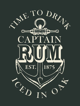 Vector label or banner with inscription Captain RUM, and the words Time to drink. Black and white illustration, decorated with an old ship anchor on in retro style