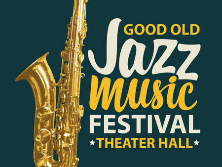 Vector poster for a jazz music festival with a golden saxophone and inscriptions on a black background. Suitable for music banner, flyer, invitation, ticket in retro style