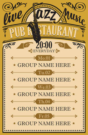 Vector poster for a pub restaurant with live jazz music. Daily schedule of performances of musical groups with a saxophone on a vintage paper background in retro style