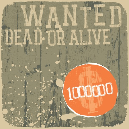 western wall: Wanted! Dead or alive. Retro styled poster. Illustration