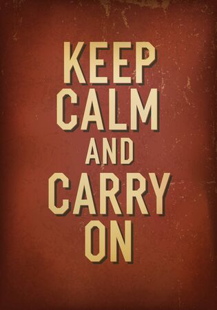 The words keep calm and carry on.  Vector