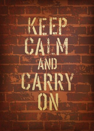 keep calm and carry on: The words keep calm and carry on.  Illustration