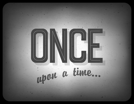 once: Old cinema phrase (once upon a time)
