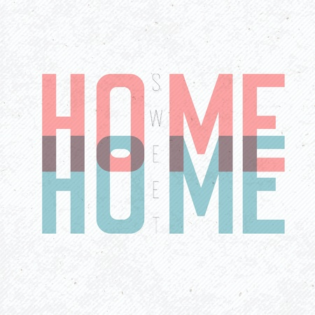 home sweet home: Home Sweet Home Phrase. With textured background, vector, EPS10 Illustration