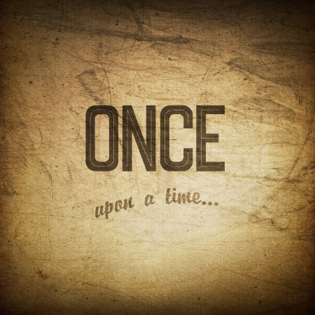 once: Old cinema phrase (once upon a time), grunge background Stock Photo
