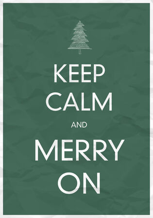 calm: Keep Calm And Merry On Illustration