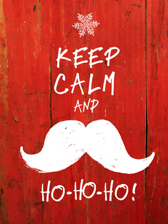 keep: Keep Calm And... White Santas Moustache and Ho-Ho-Ho! words. Christmas funny card design
