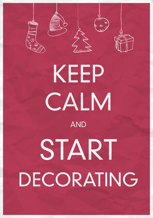 crumpled paper ball: Keep Calm And Start Decorating