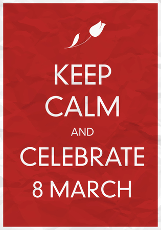 calm: Keep Calm And Celebrate 8 March Poster