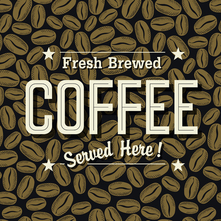 brewed: Vintage Coffee Poster. Fresh Brewed Coffee Served Here Lettering on the Coffee Beans Seamless Background
