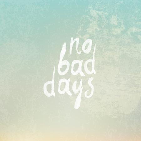 doomed: Vintage Background with Phrase No Bad Days Illustration