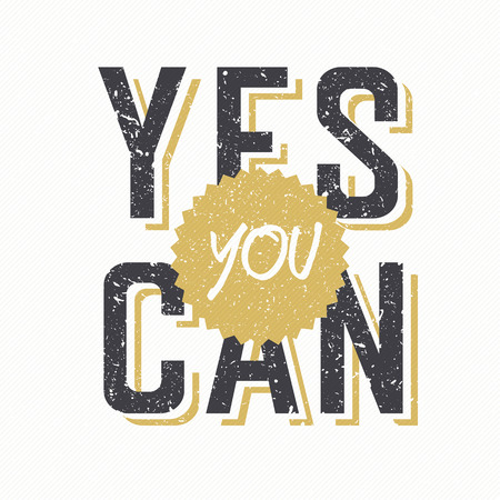 can yes you can: Retro Styled Textured Phrase Yes You Can