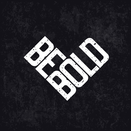 be: Be Bold Motivation Letteing