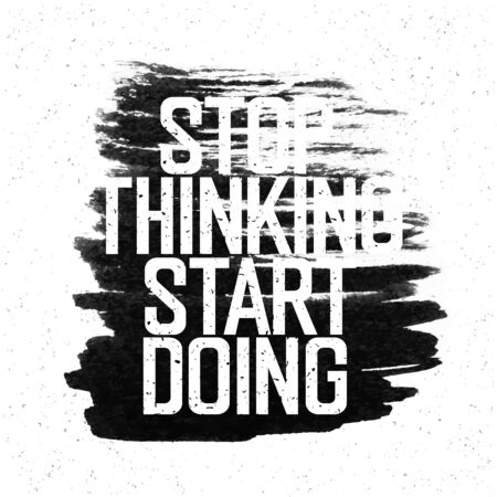 white paper texture: Motivational poster with lettering Stop thinking Start doing. On white paper texture. Illustration