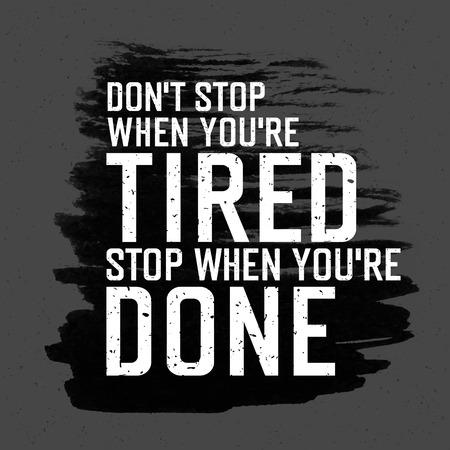 """haciendo ejercicio: Cartel de motivación con las letras """"Don`t detiene cuando tu eres cansado. Pare cuando tú tienes hecho."""". En gris textura de papel."""