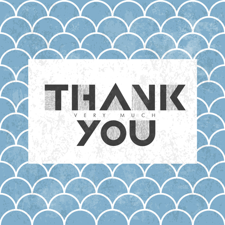 thank you very much: Thank you very much lettering on blue asian fish scale pattern. With grunge layers