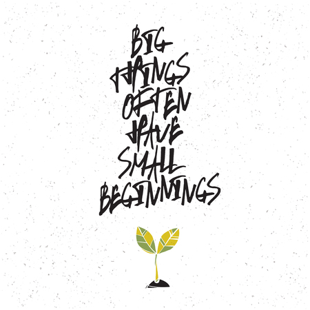 beginnings: Motivation poster with green plant symbol. Big things often have small beginnings