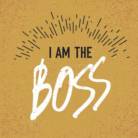 I am the Boss. Grunge styled vector Çizim