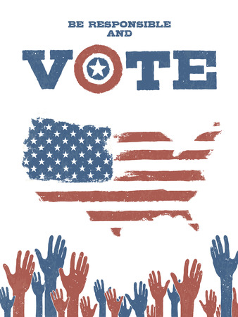 vote: Be responsible and Vote! On USA map. Patriotic poster to encourage voting in elections.