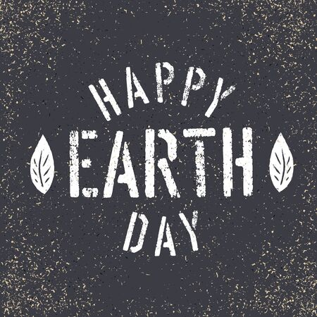 dirty t shirt: Happy Earth Day. Grunge lettering with Leaf symbol. Stencil grunge alphabet. Tee print design template
