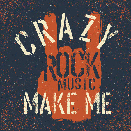 printing logo: Grunge rock on gesture with lettering. Rock music make me crazy. Tee print design template Illustration