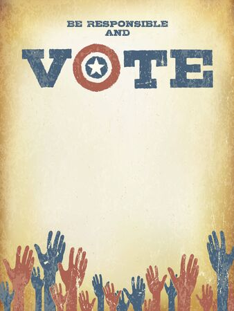 responsible: Be responsible and Vote! Vintage patriotic poster to encourage voting in elections. Voting poster design template, vintage styled.