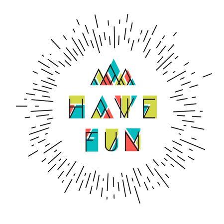 have fun: Have Fun! Abstract Vector Icon