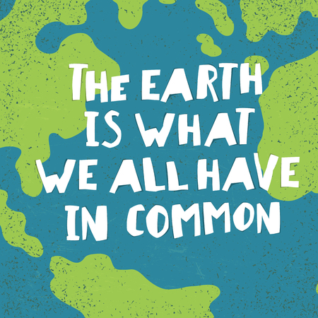 textur: Earth day quotes inspirational. The earth is what we all have in common. Paper Cut Letters. Illustration