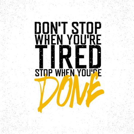 """poster motivazionale con scritta """"stop Don`t quando sei stanco. Fermarsi quando si` re fatto. """". Su bianco trama della carta."""