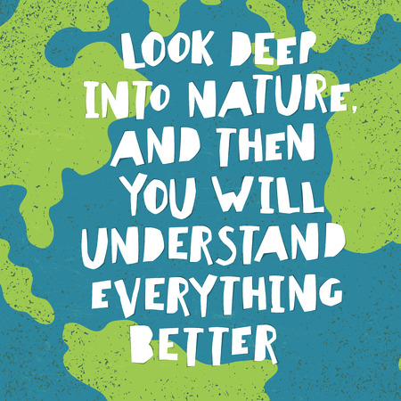 """Earth day quotes inspirational. """"Look deep into nature, and then you will understand everything better."""". Paper Cut Letters."""