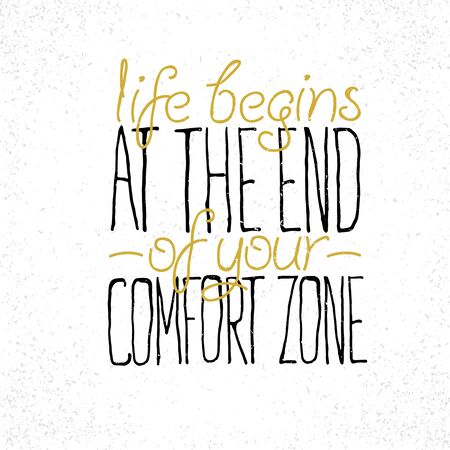 comfort: Motivational quote Life begins at the end of your comfort zone Illustration