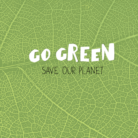 save planet: Go Green Poster. Go Green. save our planet. On green leaf texture background Illustration
