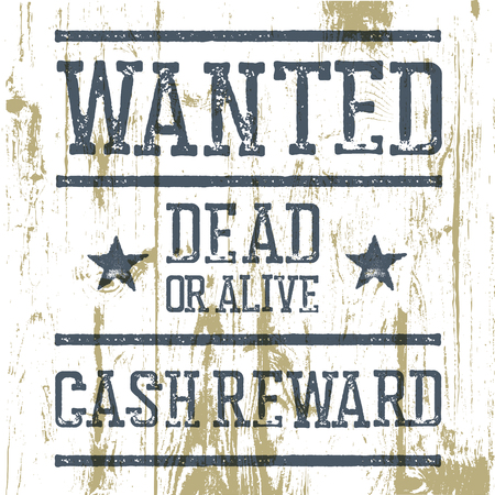 wanted poster: Wanted poster. On wooden texture. Illustration