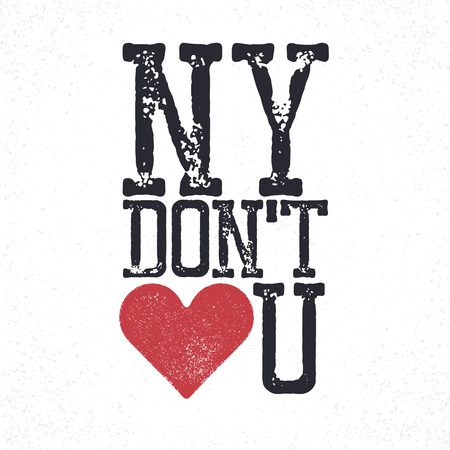 ny: NY, do not love you lettering. Print template for poster, card, t-shirt, mug, etc Illustration