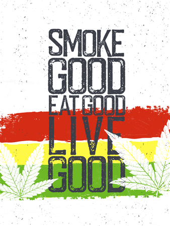 Marijuana quote. Rastafarian flag grunge background. Smoke goog, eat good, live good.