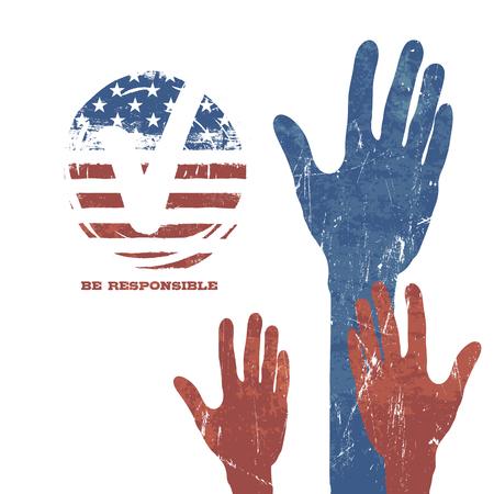 voting hands: Voting Hands. Vote sign. Flag background. Patriotic grunge design presidential election. Be responsible and vote. Illustration